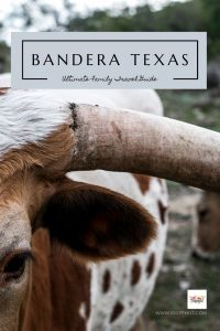 Family Travel Guide to Bandera Texas