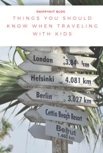 Things You Should Know Before Traveling with Your Kids || Family Travel Tips
