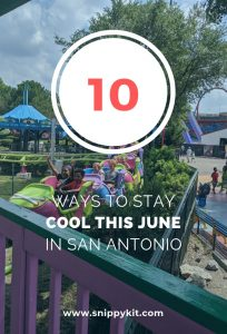 Keep Cool with these 10 Fun Things to Do this June in San Antonio
