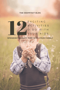 Mom Life || 12 Fun Activities to Spend Quality Time with Your Kids