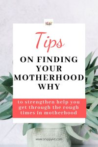 Why Do You Do That Thing You Do || Finding Your Motherhood Why