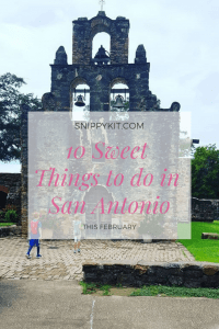 10 Sweet Things to do in San Antonio this February